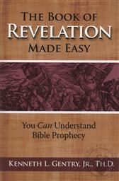 The Book of Revelation Made Easy (2nd Edition),Kenneth L. Gentry Jr.