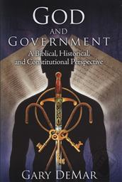 God and Government: A Biblical, Historical and Constitutional Perspective (Previously Published in 3 Volumes),Gary DeMar