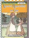Lessons in Responsibility for Girls (The Quiet Art Series Level Two ages 8 and up) ,Anne White