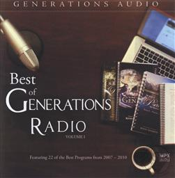 Generations Audio: Best of Generations Radio Volume 1: Featuring 22 of the Best Programs from 2007-2010,Kevin Swanson