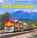 Classic American Railroads (A Pictorial History of 16 Famous American Railroads),Mike Schafer