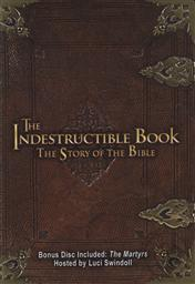 The Indestructible Book: The Story of the Bible Hosted by Ken Connoly with Bonus Disc, The Martyrs Hosted by Luci Swindol,Ken Connoly, Luci Swindol