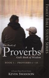 Set: The Book of Proverbs: God's Book of Wisdom Volumes 1-3 (Family Bible Study Series, Proverbs 3 Volume Set),Kevin Swanson