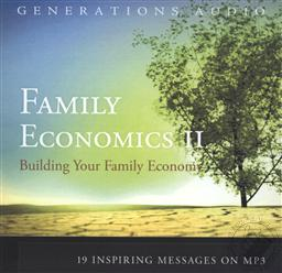 Family Economics: Building Your Family Economy II, 19 Inspiring Messages on MP3 (2011 Conference MP3),Kevin Swanson, Douglas Phillips, Scott Brown, Stephen Beck, Erik Weir, R.C. Sproul Jr.
