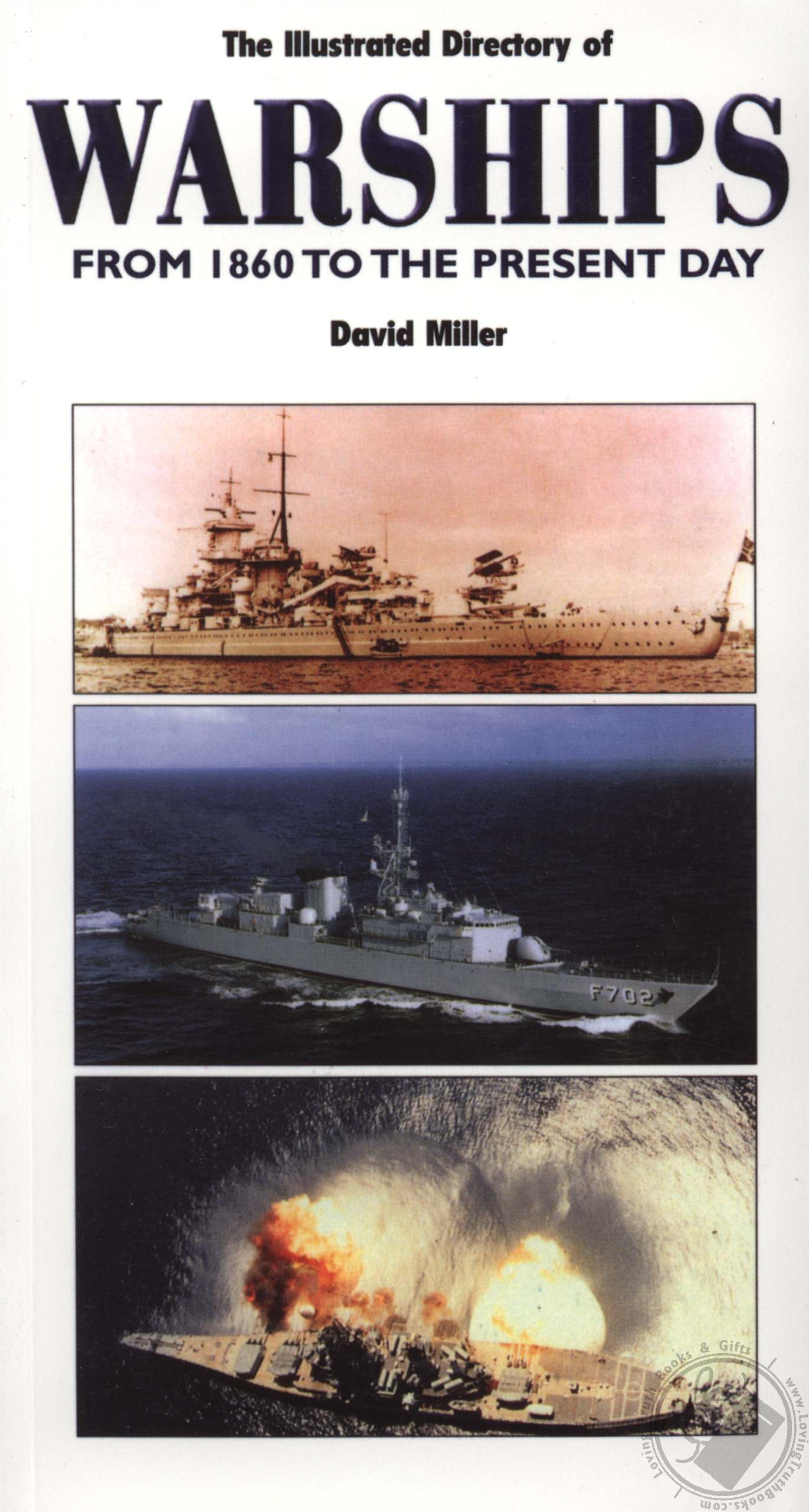Illustrated Directory of Warships From 1860 to the Present