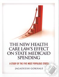 The New Health Care Law's Effect on State Medicaid Spending: A Study of the Five Most Populous States,Jagadeesh Gokhale