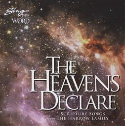 Sing the Word: The Heavens Declare: Scripture Songs from the Harrow Family,Harrow Family