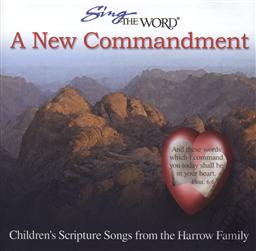 Sing the Word: A New Commandment: Children's Scripture Songs from the Harrow Family,Harrow Family