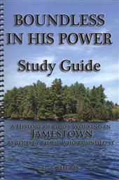 Study Guide for Boundless In His Power: A History of God's Working in Jamestown as Told by Those Who Founded It,R. A. Sheats