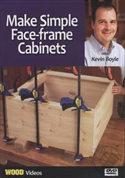 Make Simple Face-frame Cabinets with Kevin Boyle (Wood Videos),Kevin Boyle