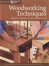 Woodworking Tequniques: Ingenious Solutions & Time-Saving Secrets (The Best of Woodworker's Journal),Woodworker's Journal