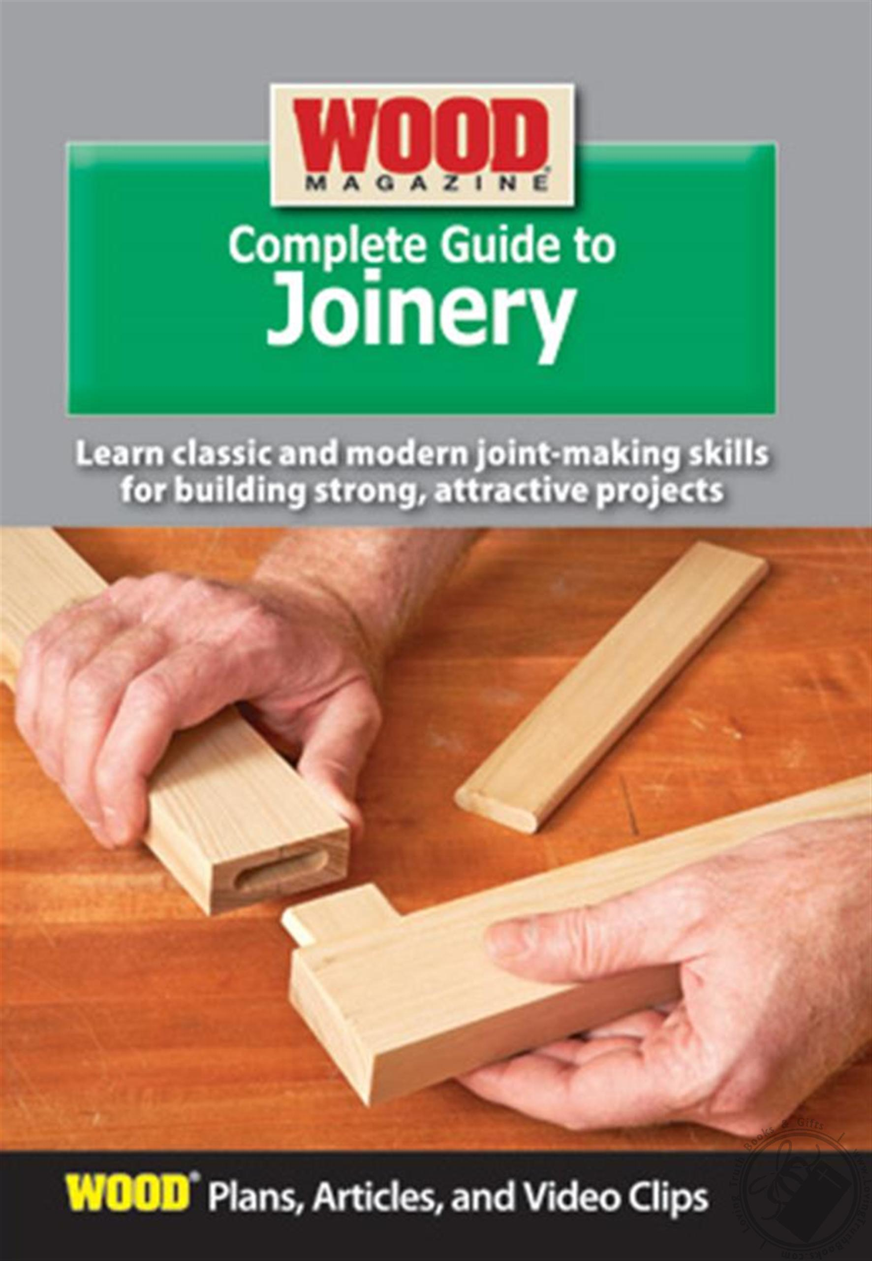 Wood Magazine Complete Guide To Joinery Plans Articles