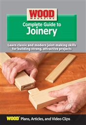 Wood Magazine Complete Guide To Joinery (Plans, Articles, and Video Clips),Wood Magazine