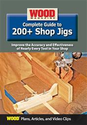 Wood Magazine Complete Guide To 200+ Shop Jigs (Plans, Articles, and Video Clips),Wood Magazine