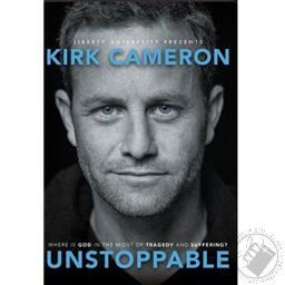 Unstoppable: Where is God in the Midst of Tragedy and Suffering?,Kirk Cameron