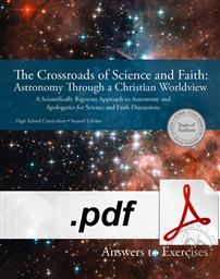 The Crossroads of Science And Faith: Astronomy Through A Christian Worldview, Answers To Exercises (DIGITAL DOWNLOAD) <br>- TAKES UP TO TWO (2) BUSINESS DAYS FOR DELIVERY OF CONTENT,Team of Authors: Gladys V. Kober, Susan Benecchi, Paula Gossard