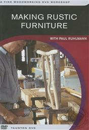 Making Rustic Furniture with Paul Ruhlmann (A Fine Woodworking DVD Workshop),Paul Ruhlmann