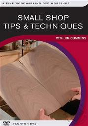 Small Shop Tips and Techniques with Jim Cummins (A Fine Woodworking DVD Workshop),Jim Cummins