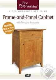 Frame-and-Panel Cabinet with Timothy Rousseau Includes Digital Plan (A Fine Woodworking DVD Workshop),Timothy Rousseau