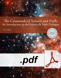 The Crossroads of Science And Faith: An Introduction to the Science & Faith Dialogue (DIGITAL DOWNLOAD) - TAKES UP TO TWO (2) BUSINESS DAYS FOR DELIVERY OF CONTENT (Book/ Digital),Team of Authors: Gladys V. Kober, Susan Benecchi, Paula Gossard