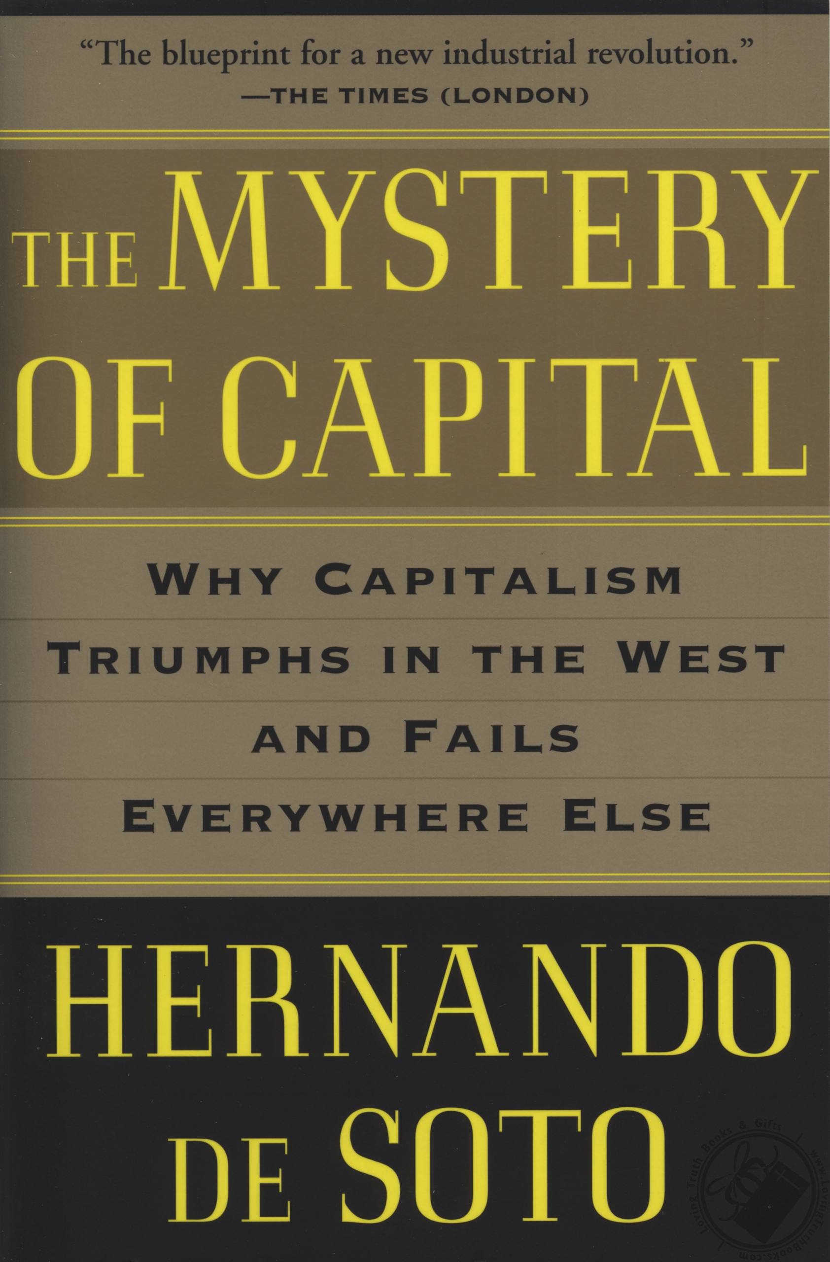 The mystery of capital why capitalism triumphs in the west and share with others malvernweather Choice Image