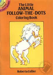 Little Animal Follow-The-Dots Coloring Book, The  (Dover Little Activity Books),Roberta Collier