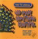 Find the Animal: God Made Something Beautiful,Penny Reeve